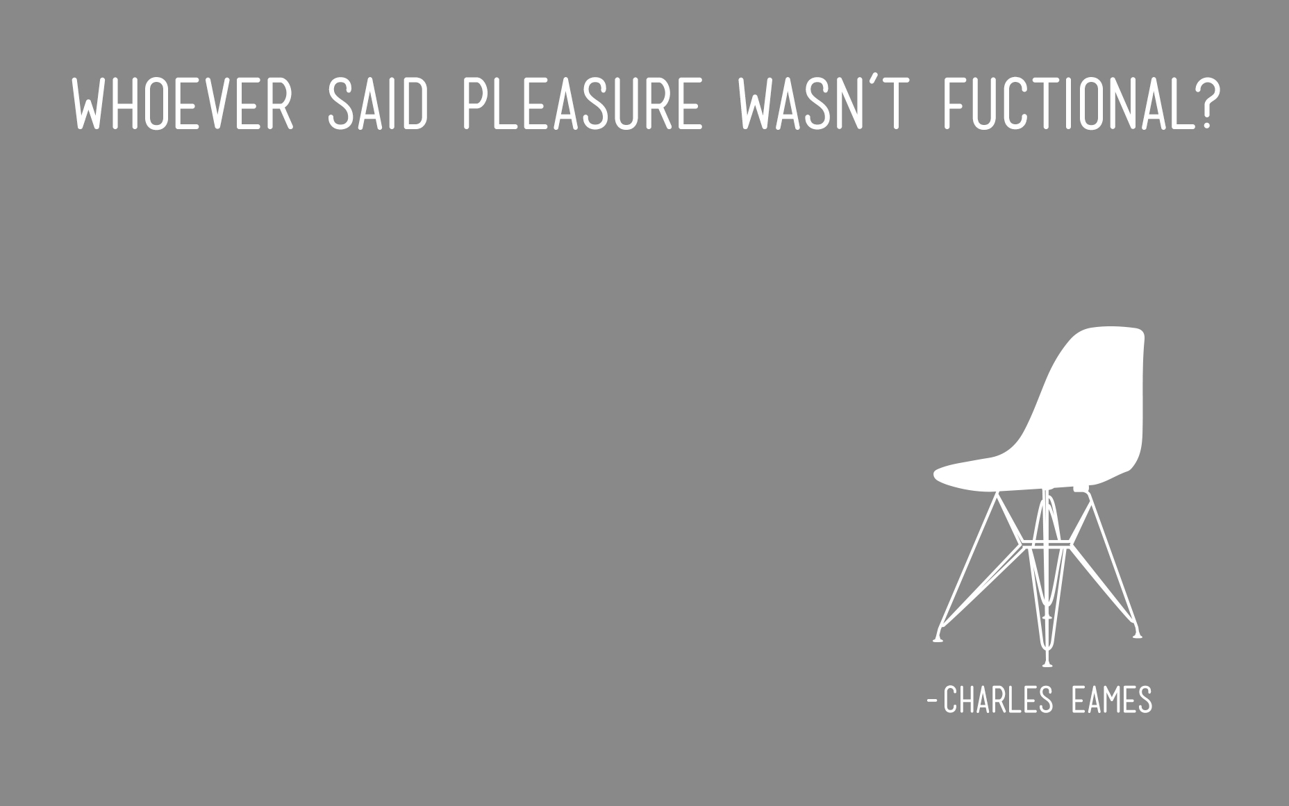 charles eames quote and shell chair.